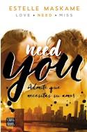Papel NEED YOU ADMITE QUE NECESITAS SU AMOR (SERIE YOU 2) (RUSTICO)