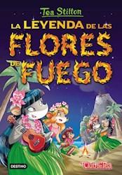 Papel Tea Stilton 15 - La Leyenda De Las Flores De Fuego