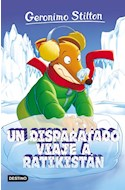 Papel UN DISPARATADO VIAJE A RATIKISTAN (GERONIMO STILTON 5)
