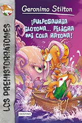 Papel Prehistorratones Geronimo Stilton 12 - Pulposauria Glotona Peligra Mi Cola Ratona