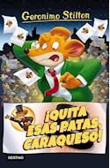 Papel QUITA ESAS PATAS CARAQUESO (GERONIMO STILTON 8)