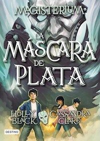 Libro 4. La Mascara De Plata  Magisterium