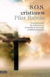 Papel S.O.S. Cristianos La Persecusion De Cristianos En El Mundo De Hoy