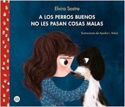 Libro A Los Perros Buenos No Les Pasan Cosas Malas