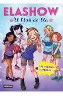 Papel UN VERANO SUPERLOCO (ELASHOW EL CLUB DE ELA 2)