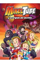 Papel MIKELTUBE 1 MIKELTUBE Y LA BRUJULA DEL DESTINO