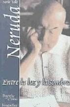 Papel Neruda Entre La Luz Y La Sombra