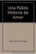 Papel UNA PALIDA HISTORIA DE AMOR (DEL SUR)