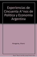 Papel EXPERIENCIAS DE 50 AÑOS DE POLITICA Y ECONOMIA ARGENTIN