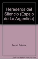 Papel HEREDEROS DEL SILENCIO (ESPEJO DE LA ARGENTINA)