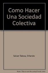 Libro Como Hacer Una Sociedad Colectiva
