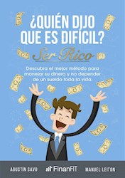 Libro Quien Dijo Que Es Dificil Ser Rico ?