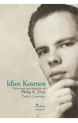 Papel IDIOS KOSMOS CLAVES PARA UNA BIOGRAFIA DE PHILIP K. DICK