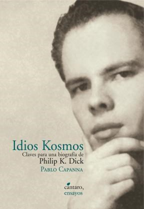 Papel Idios Kosmos. Claves Para Una Biografia De Philip K. Dick