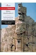 Papel MITOS CLASIFICADOS 4 LATINOAMERICA PRECOLOMBINA (COLECCION DEL MIRADOR 223) (RUSTICA)