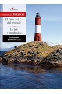 Papel FARO DEL FIN DEL MUNDO / LA ISLA DEL MEDIO DIA (COLECCION DEL MIRADOR 254)