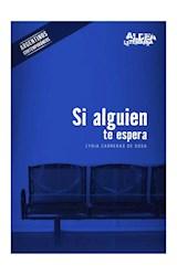 Papel SI ALGUIEN TE ESPERA (COLECCION ALDEA LITERARIA) (RUSTICA)