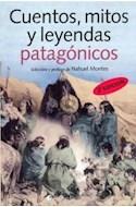 Papel CUENTOS MITOS Y LEYENDAS PATAGONICOS (6 EDICION) (RUSTICA)