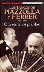 Libro Quereme Asi Piantao  1967 - 1971  Los Tangos De Piazzolla Y Ferrer