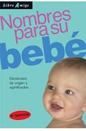 Papel NOMBRES PARA SU BEBE DICCIONARIO DE ORIGEN Y SIGNIFICAD  OS (5 EDICION)
