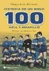 Papel Historia De Un Siglo. 100 Azul Y Amarillo
