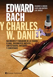 Libro Edward Bach Y Charles W. Daniel Nacimiento Y Fundacion De La Terapia Floral