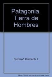 Libro Patagonia  Tierra De Hombres