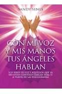 Papel CON MI VOZ Y MIS MANOS TUS ANGELES HABLAN