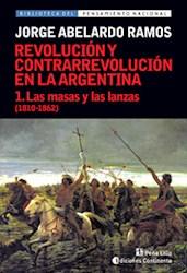 Papel Revolucion Y Contrarrevolucion En La Argentina T1 - Las Masas Y Las Lanzas