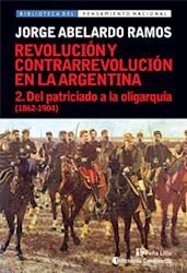 Papel Revolucion Y Contrarrevolucion En La Argentina T2 - Del Patriciado A La Oligarquia