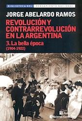 Papel Revolucion Contrarrevolucion En La Argentina 3 La Bella Epoca