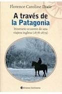 Papel A TRAVES DE LA PATAGONIA ITINERARIO ECUESTRE DE UNA VIA  JERA INGLESA (1878-1879)