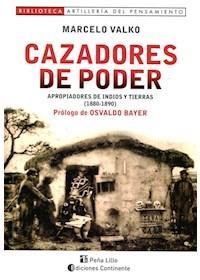 Papel Cazadores De Poder - Apropiadores De Indios Y Tierras (1880-1890)