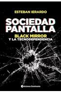 Papel SOCIEDAD PANTALLA BLACK MIRROR Y LA TECNODEPENDENCIA (RUSTICA)