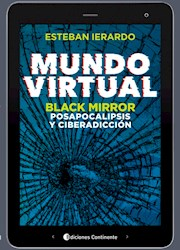 Libro Mundo Virtual : Black Mirror , Posapocalipsis Y Ciberadiccion.