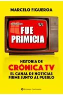 Papel FUE PRIMICIA HISTORIA DE CRONICA TV EL CANAL DE NOTICIAS FIRME JUNTO AL PUEBLO