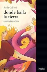Libro Donde Baila La Tierra . Antologia Poetica