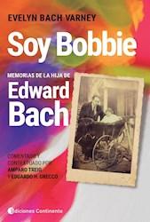 Libro Soy Bobbie . Memorias De La Hija De Edward Bach