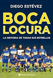 Boca Locura .La Historia De Todas Sus Estrellas