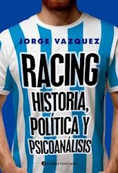 Libro Racing . Historia , Politica Y Psicoanalisis