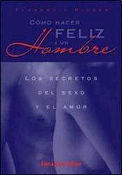 Libro Como Hacer Feliz A Un Hombre