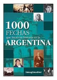 Papel 1000 Fechas Que Hicieron Historia En La Argentina