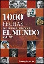 Libro 1000 Fechas Que Hicieron Historia En El Mundo