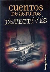 Libro Cuentos De Astutos Detectives