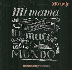 Libro Mi Mama Es El Amor Que Mueve Al Mundo