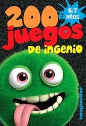 Libro 200 Juegos De Ingenio 6/7 Años
