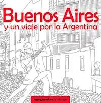 Libro Buenos Aires Y Un Viaje Por La Argentina (Para Colorear)