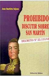 Papel PROHIBIDO DISCUTIR SOBRE SAN MARTIN DECRETO N§ 22.131/44