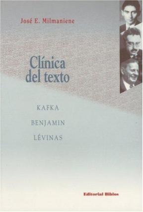 Papel Clinica Del Texto. Kafka Benjamin Levinas
