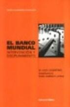 Libro El Banco Mundial  Intervencion Y Disciplinamiento